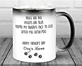 Personalized Roses Are Red Violets Are Blue You're My Favorite Face to Lick Mug Happy Father's Day Mother's Day Gifts For Dog Mom, Dog Dad, Dog Lovers, Pet Lovers Custom Name Color Changing Mug