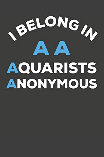 I Belong In AA Aquarists Anonymous: Aquarium Log Book 120 Pages 6