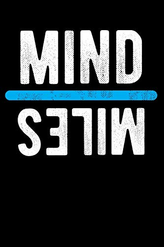 Mind Miles: Lined Journal Notebook for Mind Over Miles, Marathon Runners, Men and Women Who Love to Run, Running Exercise, Cross Country Track and Field Coach Apprection
