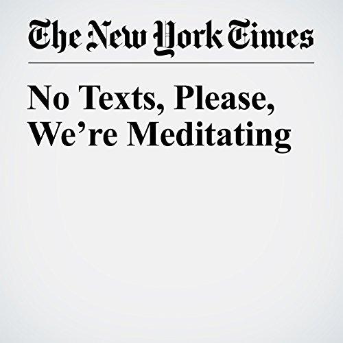 No Texts, Please, We're Meditating audiobook cover art