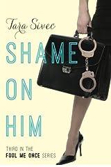 Shame on Him (Fool Me Once Book 3) Kindle Edition