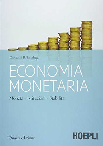 Economia monetaria. Moneta, istituzioni, stabilità