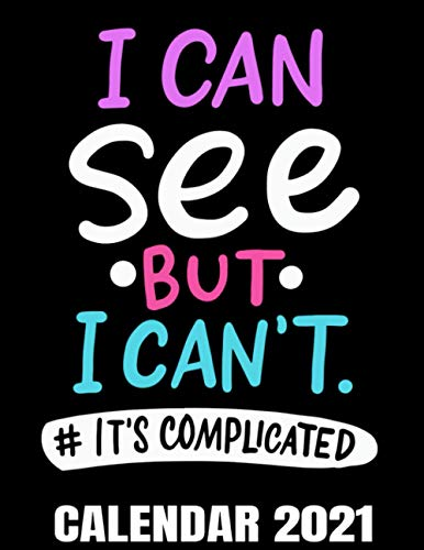 I Can See But I Can't Calendar 2021: Funny Blind Awareness & Braille Teacher Calendar 2021 - Appointment Planner Book And Organizer Journal - Weekly - Monthly - Yearly