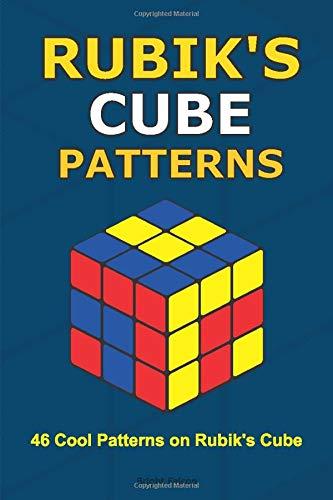 Rubik's Cube Patterns: 46 Cool Patterns on Rubik's Cube