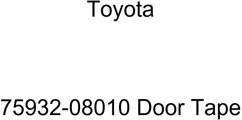 Genuine Toyota Max 71% Courier shipping free shipping OFF 75932-08010 Door Tape