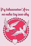 Ny fahasoavan'Atra no naha toy izao ahy: Taccuino malgascio| Gratitude Journal | Malagasy notebook |Carnet de note en malgache | Gratitude Journal | ... book | Regalo malgascio | libro malgascio