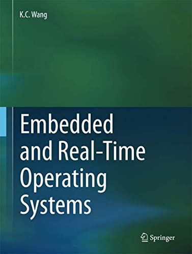 Compare Textbook Prices for Embedded and Real-Time Operating Systems 1st ed. 2017 Edition ISBN 9783319515168 by Wang, K.C.