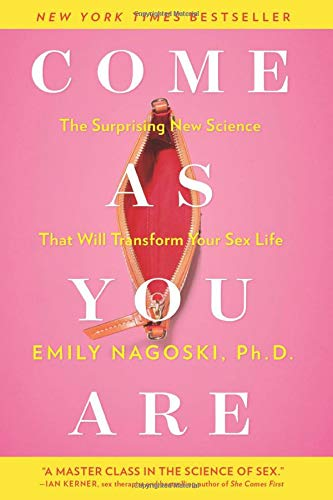 Come as You Are: The Surprising New Science that Will Transform Your Sex Life (No Series)