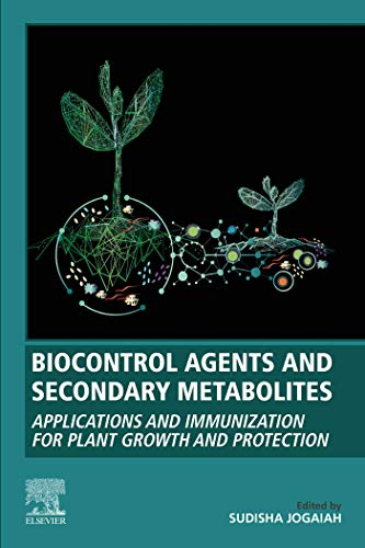 Biocontrol Agents and Secondary Metabolites: Applications and Immunization for Plant Growth and Protection (English Edition)
