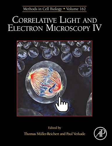 Correlative Light and Electron Microscopy IV (Volume 162) (Methods in Cell Biology, Volume 162)