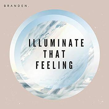 Illuminate that feeling