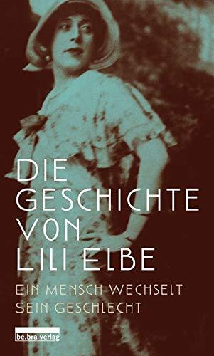 Die Geschichte von Lili Elbe: Ein Mensch wechselt sein Geschlecht