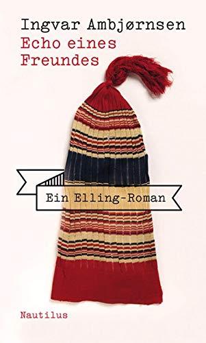 Echo eines Freundes: Ein Elling-Roman