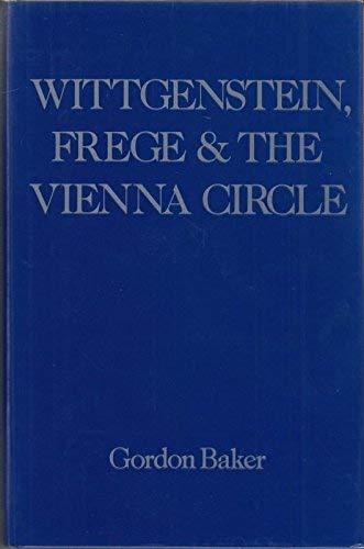 Wittgenstein, Frege, and the Vienna circle