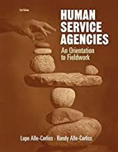 Human Service Agencies- An Orientation to Fieldwork 2nd EDITION