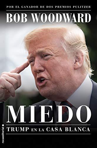 Miedo. Trump en la Casa Blanca (Best seller / No Ficción)