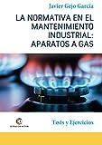 LA NORMATIVA EN EL MANTENIMIENTO INDUSTRIAL: APARATOS A GAS