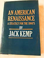 An American Renaissance: A Strategy for the 1980's 0060122838 Book Cover