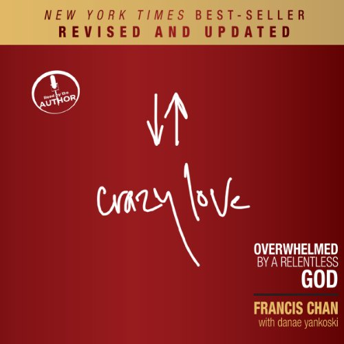 Crazy Love (Revised and Updated)     Overwhelmed by a Relentless God              Autor:                                                                                                                                 Francis Chan                               Sprecher:                                                                                                                                 Francis Chan                      Spieldauer: 4 Std. und 49 Min.     8 Bewertungen     Gesamt 5,0