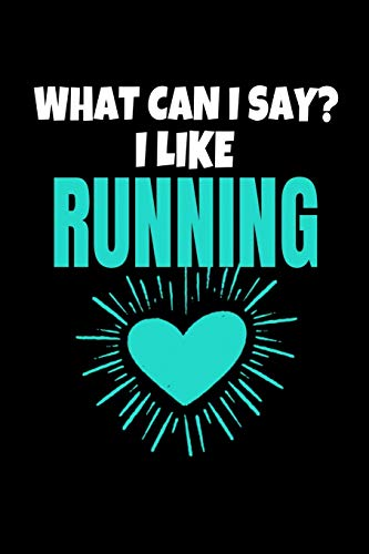 What Can I Say I Like Running: Running  Journal Gift   120 Blank Lined Page
