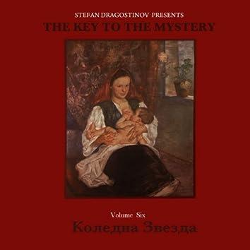 Koledna Zvezda The Key To The Mystery Vol.6