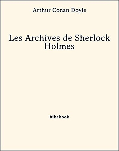 Les Archives de Sherlock Holmes par [Arthur Conan Doyle]