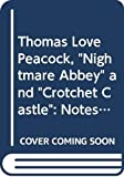 """Thomas Love Peacock, """"Nightmare Abbey"""" and """"Crotchet Castle"""": Notes (York Notes)"""