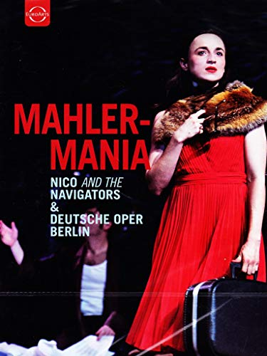 MAHLERMANIA (Nico and the Navigators & Deutsche Oper Berlin, 2012) [DVD]