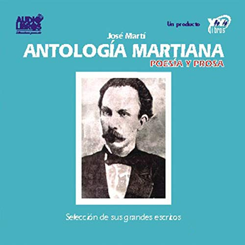 Antologia Martiana, Poesia y Prosa [The Marti Anthology, Poetry and Prose] audiobook cover art