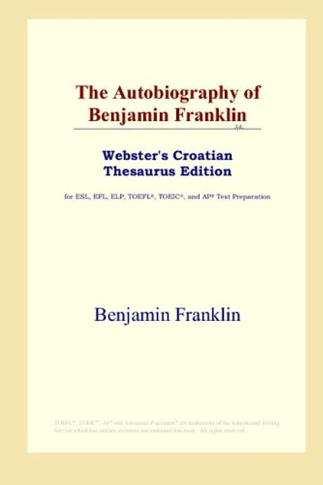 八サーキットに行く織るThe Autobiography of Benjamin Franklin (Webster's Croatian Thesaurus Edition)