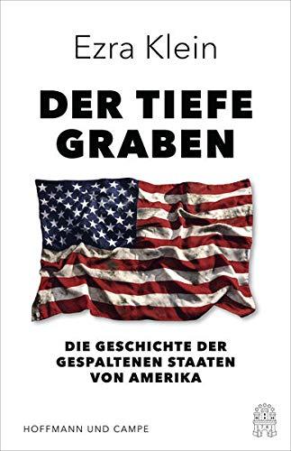 Der tiefe Graben: Die Geschichte der gespaltenen Staaten von Amerika