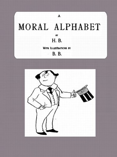 A Moral Alphabet (Illustrated)