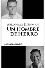 Abraham Eisenman: Un Hombre de Hierro (Grandes Biografías) (Spanish Edition) Paperback