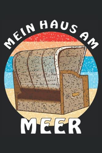 MEIN HAUS AM MEER: STRANDKORB MEIN HAUS AM MEER. Liniert, kariert und punktiertes Notizbuch-Tagebuch bzw. Übungsbuch mit 120 Seiten