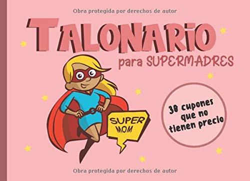 Talonario Para Supermadres: Talonario De Vales Para Mamá, Regalo De Agradecimiento Para Cumpleaños, Día De La Madre o Cualquier Otra Ocasión Especial