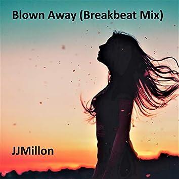 Blown Away (Breakbeat Mix)
