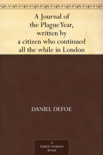 A Journal of the Plague Year, written by a citizen who continued all the while in London (English Edition)の詳細を見る