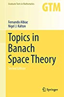 Topics in Banach Space Theory (Graduate Texts in Mathematics (233))