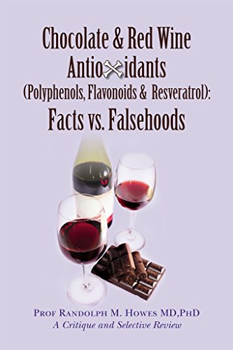 Chocolate & Red Wine Antioxidants (Polyphenols, Flavonoids & Resveratrol): Facts vs. Falsehoods (English Edition)