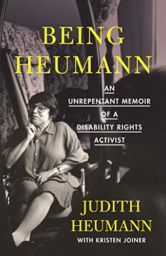 Compare Textbook Prices for Being Heumann: An Unrepentant Memoir of a Disability Rights Activist  ISBN 9780807019290 by Heumann, Judith,Joiner, Kristen
