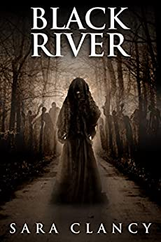 Black River: Scary Supernatural Horror with Monsters (The Bell Witch Series Book 6) by [Sara Clancy, Scare Street, Kathryn St. John-Shin]