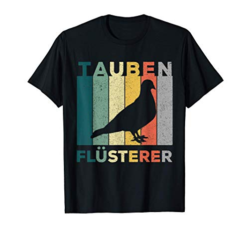 Brieftaube Tauben Flüsterer Taubenzüchter Preisflug Geschenk T-Shirt