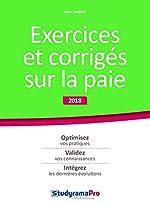 Exercices et corrigés sur la paie - Edition 2018 de Thierry Carlier