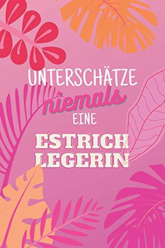 Unterschätze niemals eine Estrichlegerin: Notizbuch inkl. To Do Liste | Das perfekte Geschenk für Frauen, die Estrich legen können | Geschenkidee | Geschenke