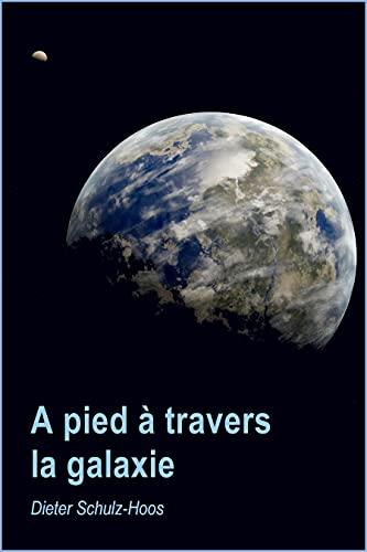 Couverture du livre A pied à travers la galaxie