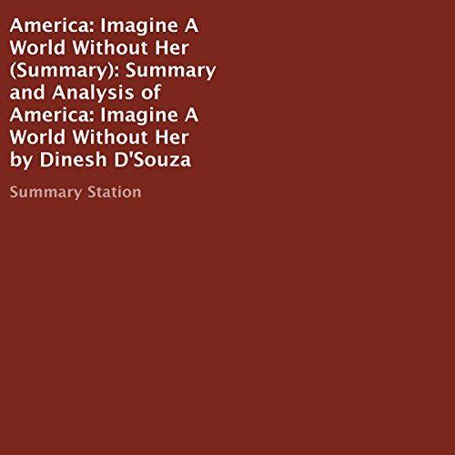 Summary and Analysis of America: Imagine a World Without Her by Dinesh D'Souza audiobook cover art