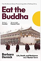 Eat the Buddha: Life, Death, and Resistance in a Tibetan Town Paperback