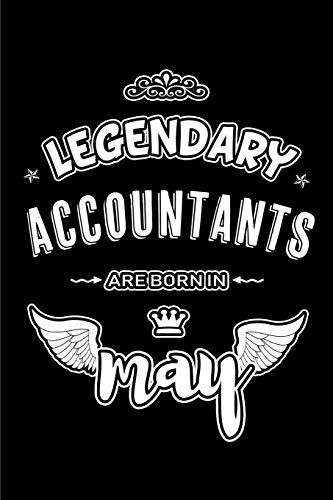 Legendary Accountants are born in May: Blank Lined 6x9 Love your Accounting Journal/Notebooks as Appreciation day,Birthday,Welcome,Farewell,Thanks ... assistants, bosses,friends and family.