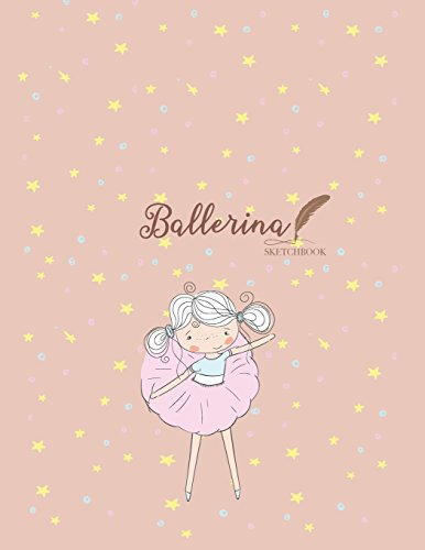 Sketch book: Ballerina girl cover (8.5 x 11) inches 110 pages, Blank Unlined Paper for Sketching, Drawing , Whiting , Journaling & Doodling ... large (8.5 x 11) inches, 110 pages, Band 5)