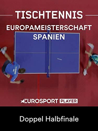 Tischtennis: Europameisterschaft in Alicante (ESP) - Doppel Halbfinale